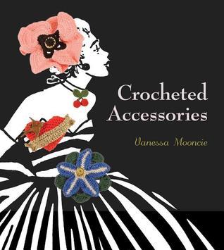 Crocheted Accessories. Vanessa Mooncie