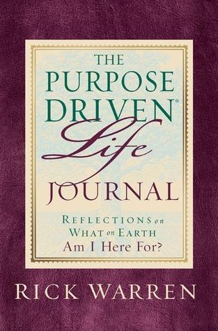 Purpose Driven Life Journal: What on Earth Am I Here For?