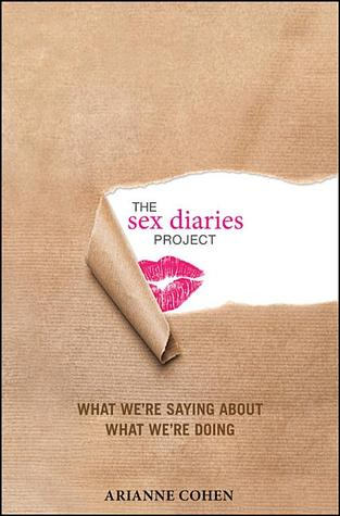 The Sex Diaries Project: What We're Saying about What We're Doing