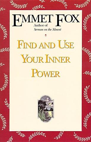 Find and use your inner power by emmet fox find and use your inner power fandeluxe Images