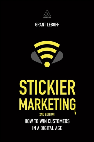 Stickier Marketing: How to Win Customers in a Digital Age