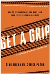 Get A Grip: An Entrepreneurial Fable... Your Journey to Get Real, Get Simple, and Get Results