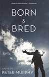Born & Bred (Life & Times Trilogy #1)