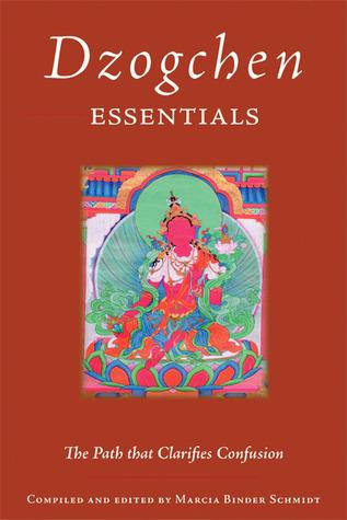 Dzogchen Essentials: The Path That Clarifies Confusion