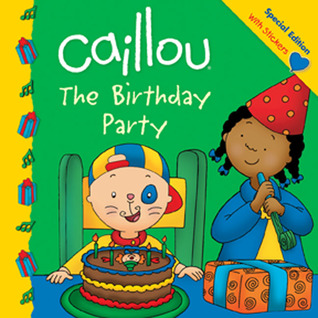 Caillou: The Birthday Party por Claire St-Onge, Eric Sevigny