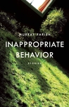 Inappropriate Behavior: Stories