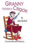 Granny Hooks a Crook by Julie Seedorf