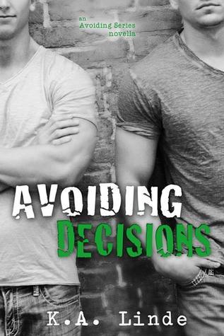 Avoiding Decisions (Avoiding, #1.5)