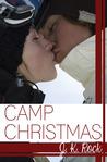 Camp Christmas by J.K. Rock