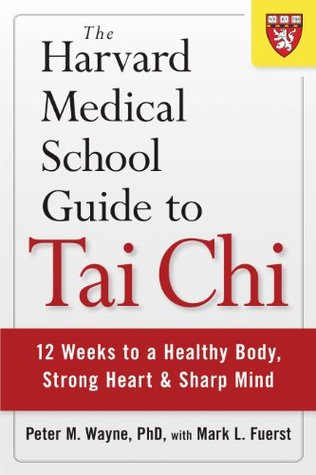 The Harvard Medical School Guide to Tai Chi: 12 Weeks to a Healthy Body, Strong Heart, and Sharp Mind (Harvard Health Publications) EPUB