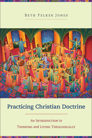 practicing-christian-doctrine-an-introduction-to-thinking-and-living-theologically