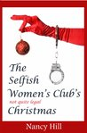 The Selfish Women's Club's Not quite Legal Christmas