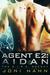 Agent E2 Aidan (The D.I.R.E. Agency #2) by Joni Hahn