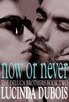 Now Or Never (The DeLuca Brothers #2)