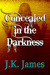 Concealed in the Darkness