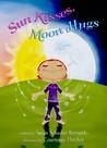 Sun Kisses, Moon Hugs by Susan Schaefer Bernardo
