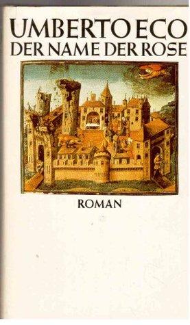 Der Name der Rose : Große erweiterte Ausgabe mit Ecos Nachschrift & Kroebers Kommentar