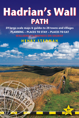 Hadrian's Wall Path, 4th: British Walking Guide: planning, places to stay, places to eat; includes 59 large-scale walking maps