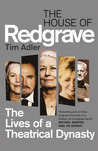 The House of Redgrave: The Lives of a Theatrical Dynasty