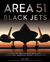 Area 51 - Black Jets: A His...