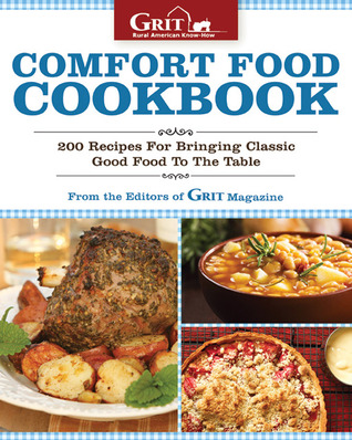 Comfort Food Cookbook: 230 Recipes for Bringing Classic Good Food to the Table