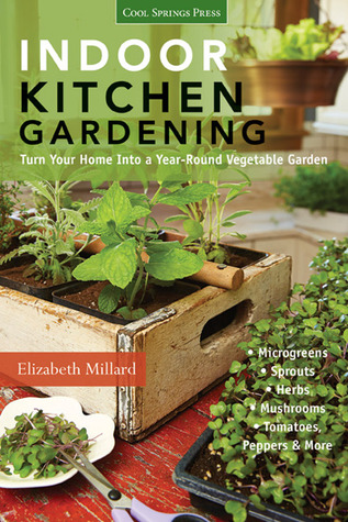 Indoor Kitchen Gardening: Turn Your Home Into A Year Round Vegetable Garden    Microgreens   Sprouts   Herbs   Mushrooms   Tomatoes, Peppers U0026 More By  ...