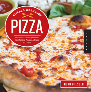 Ebook Kitchen Workshop-Pizza: Hands-on Cooking Lessons for Making Amazing Pizza at Home by Ruth Gresser TXT!