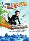 A Home for Mr. Emerson by Barbara Kerley