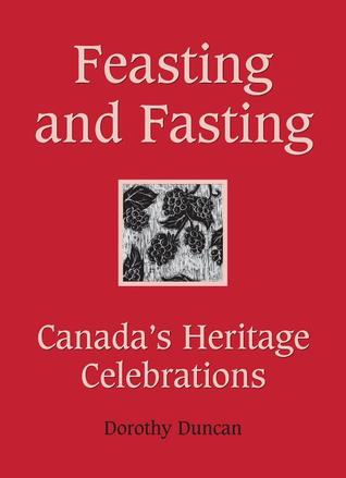 feasting-and-fasting-canada-s-heritage-celebrations