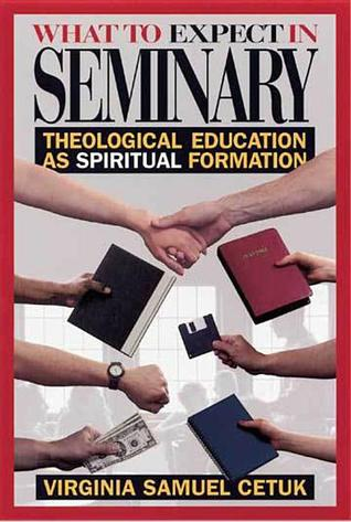 What to Expect in Seminary: Theological Education as Spiritual Formation