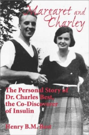 margaret-and-charley-the-personal-story-of-dr-charles-best-the-co-discoverer-of-insulin
