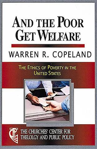 And the Poor Get Welfare: The Ethics of Poverty in the United States