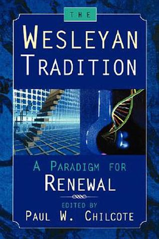 Wesleyan Tradition by Paul W. Chilcote