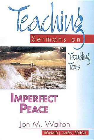 Imperfect Peace: Teaching Sermons on Troubling Texts (Teaching Sermons Series)