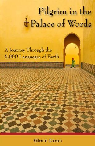 Pilgrim In The Palace Of Words A Journey Through The - Languages on earth