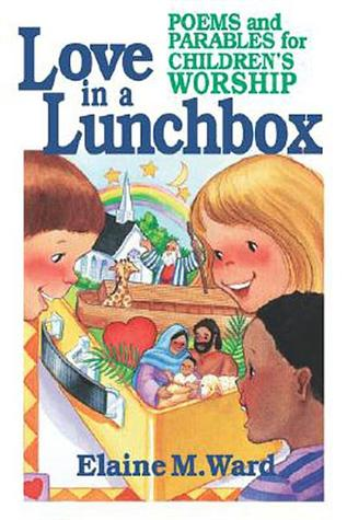 Love in a Lunch Box: Poems and Parables for Children's Worship
