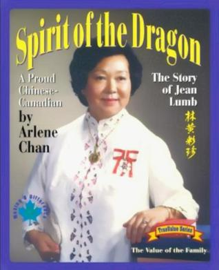 Spirit of the Dragon: The Story of Jean Lumb, a Proud Chinese-Canadian