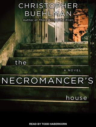 The Necromancer's House by Christopher Buehlman