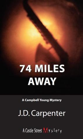 74 Miles Away by J.D. Carpenter