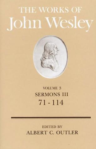 The Works of John Wesley Volume 3: Sermons III (71-114)