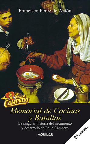 Memorial de cocinas y batallas: la singular historia del nacimiento y dessarrollo de Pollo Campero (1969-1984)