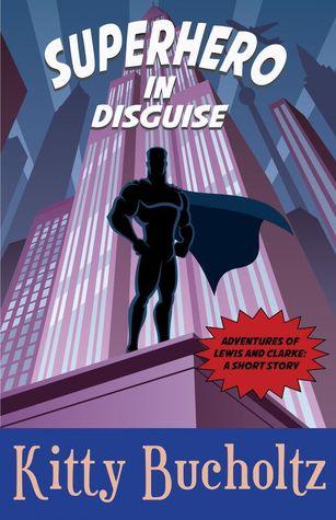 Superhero in Disguise by Kitty Bucholtz