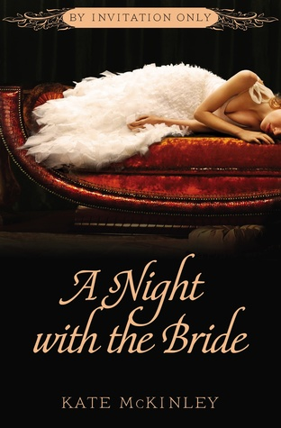A night with the bride by invitation only 3 by kate mckinley 17888936 stopboris Choice Image