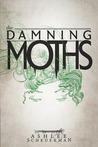 The Damning Moths