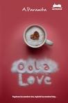 Oolalove by A. Paramita