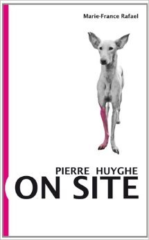 Marie-france Rafael & Pierre Huyghe - on Site