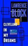 Cleveland In My Dreams by Lawrence Block