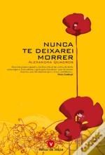 Nunca te deixarei morrer by Alexandra Quadros