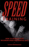 Speed Training: How to Develop Your Maximum Speed for Martial Arts