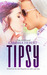 Tipsy by Cambria Hebert